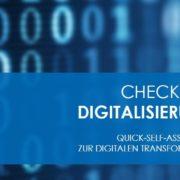 Checkliste Digitalisierung Das Quick-Self-Assessment zur digitalen Transformation